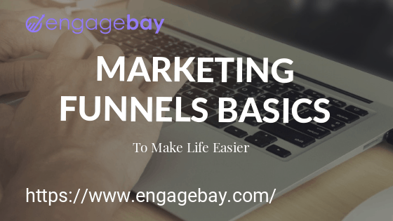 Marketing Funnels Basics to Make Life Easier