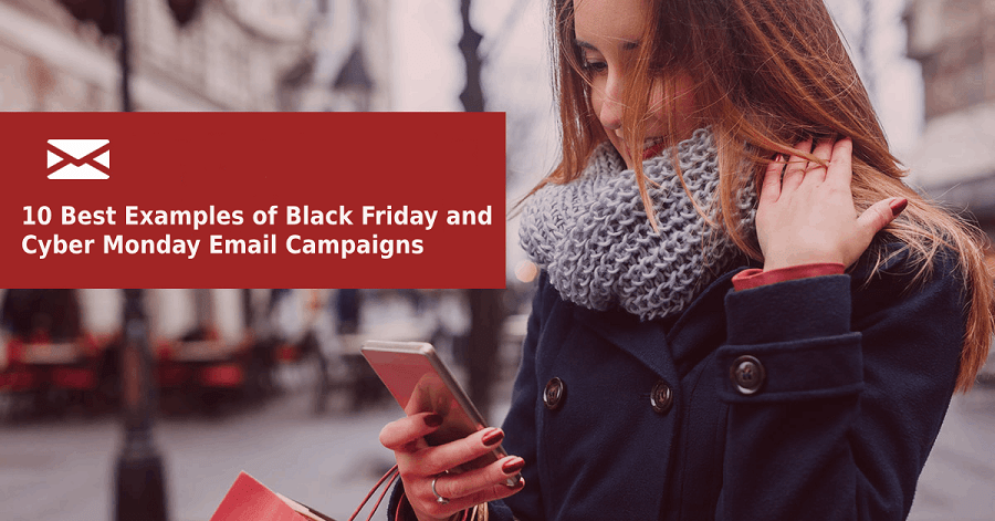 10 Examples of Black Friday & Cyber Monday Email Campaigns