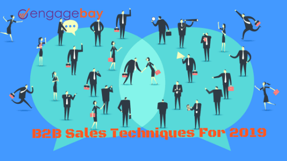 11 B2B Sales Techniques Your Business Should Use in 2020