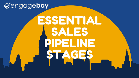 Essential Sales Pipeline Stages Every Business Should Use