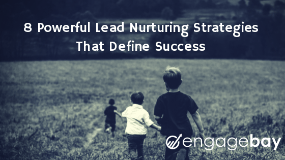 8 Powerful Lead Nurturing Strategies That Define Success