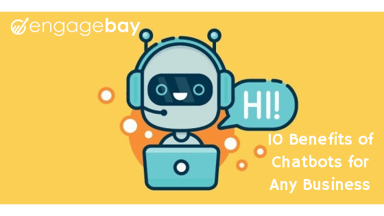 10 Benefits of Chatbots for Any Business