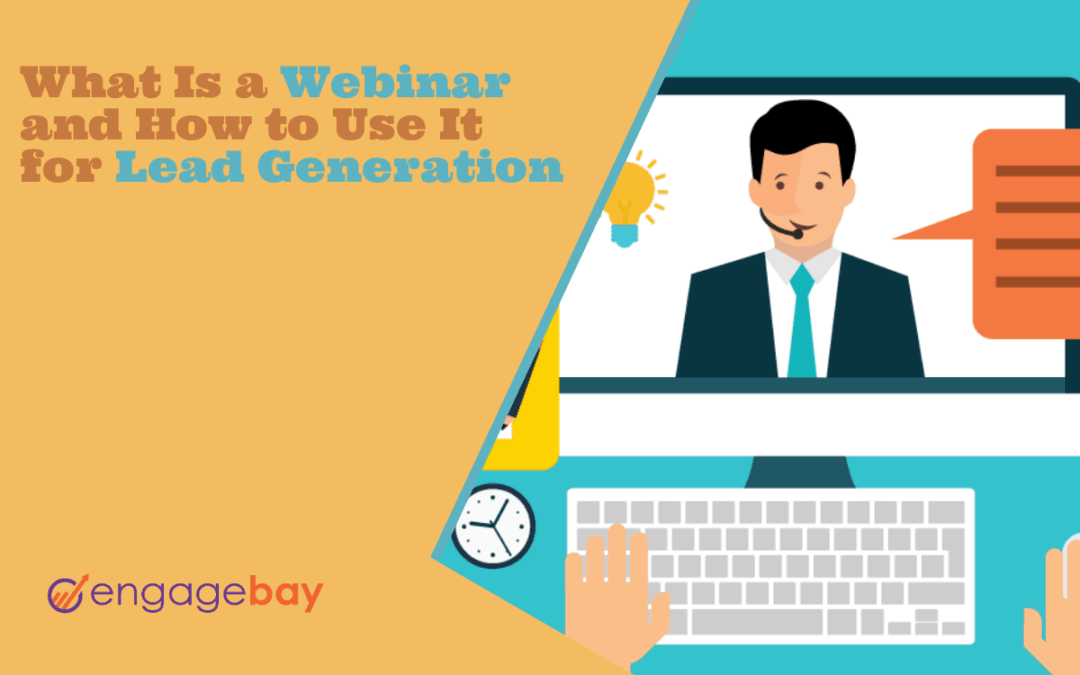 What Is a Webinar and How to Use It for Lead Generation