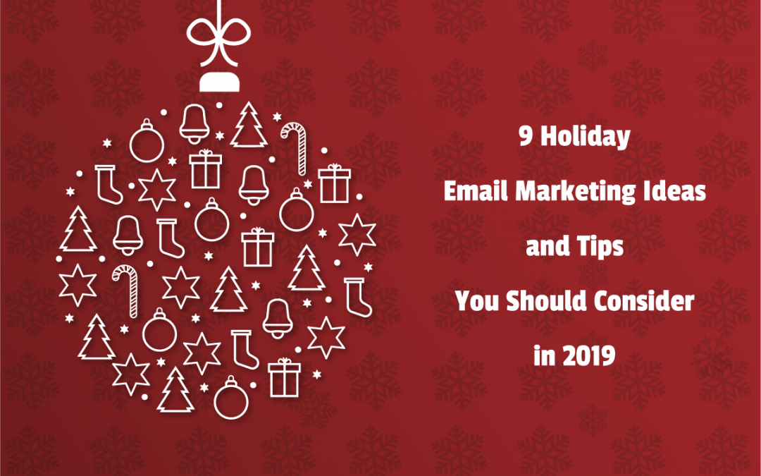 9 Holiday Email Marketing Ideas and Tips 2020 [Updated]
