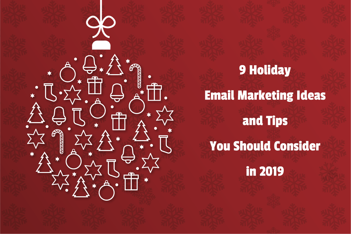 9 Holiday Email Marketing Ideas and Tips 2019 [Updated]