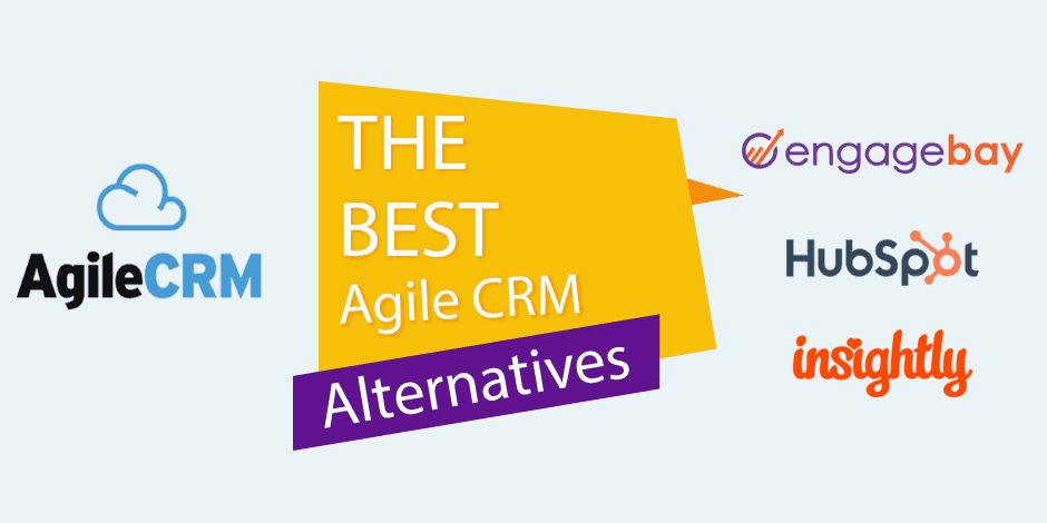 3 Agile CRM Alternatives You Should Switch To Now
