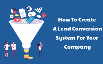 How to Create a Lead Conversion System for Your Company
