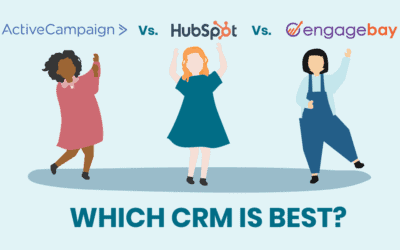 ActiveCampaign vs. HubSpot vs. EngageBay – Which CRM Is Best?