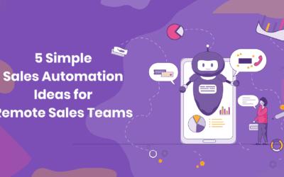 5 Simple Sales Automation Ideas for Remote Sales Teams