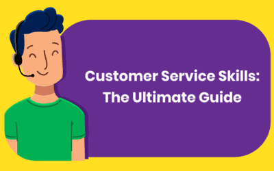 Customer Service Skills: The Ultimate Guide to Developing Skills