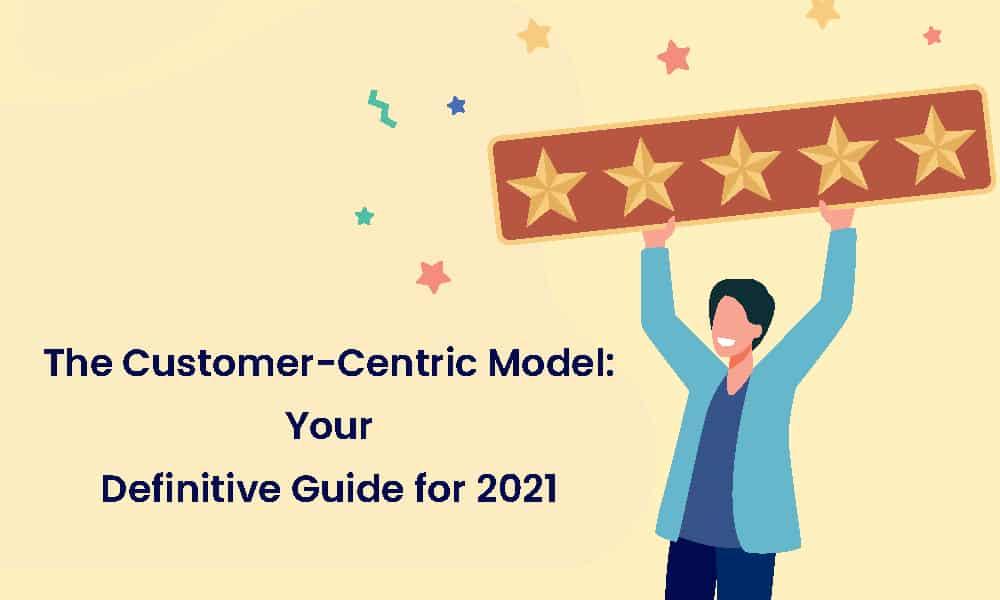Customer-Centric Model