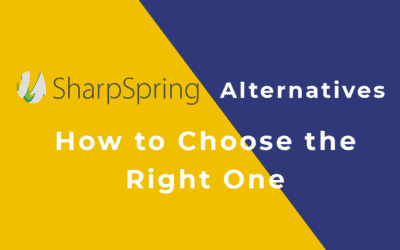 SharpSpring Alternatives: How to Choose the Right One