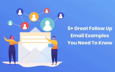 5+ Great Follow Up Email Examples You Need To Know