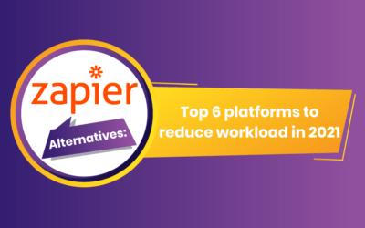 Zapier Alternatives: Top 6 Platforms to Reduce Workload in 2021