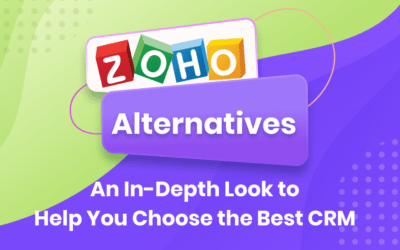 Zoho Alternatives: An In-Depth Look to Help You Choose the Best CRM