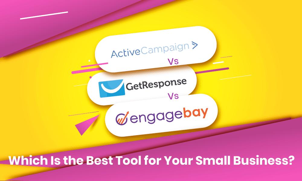 ActiveCampaign vs. GetResponse vs. EngageBay