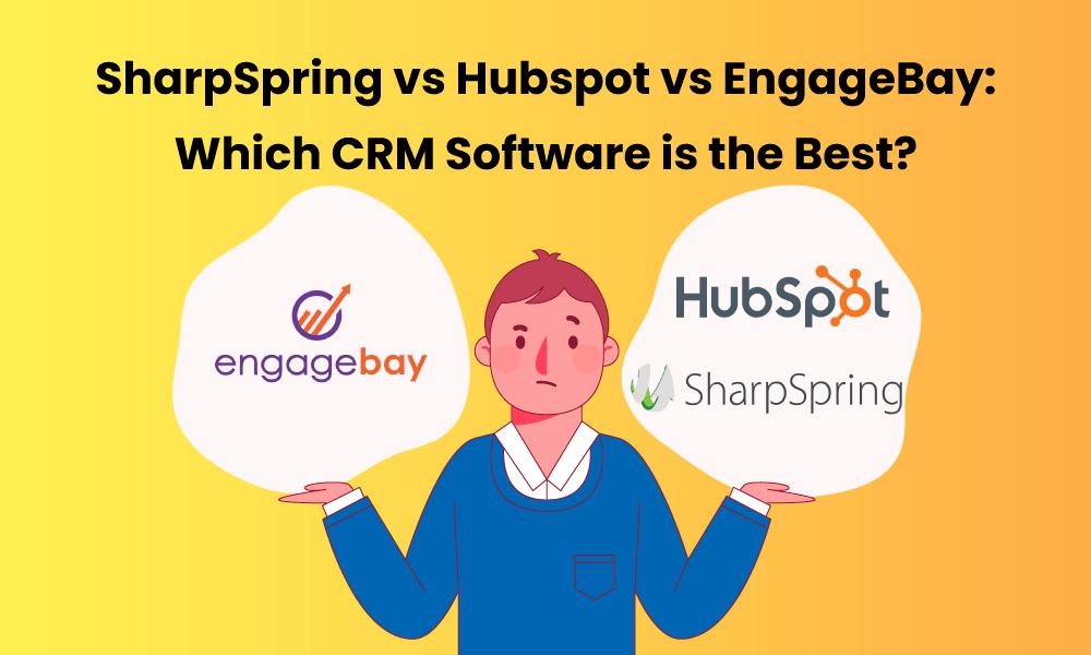 SharpSpring vs Hubspot vs EngageBay